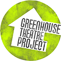 GreenHouse Theatre Project