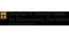 Jonathan B. Murray Center for Documentary Journalism  at University of Missouri